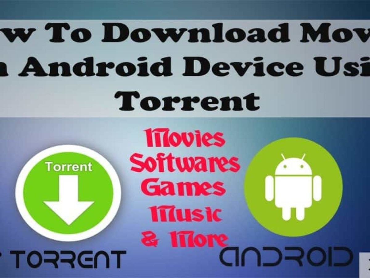Download Movies On Android Device Without Utorrent